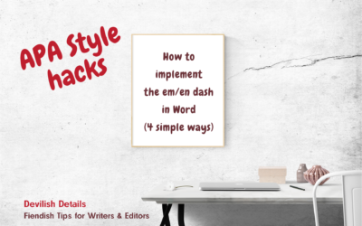 APA Style hacks: How to implement the em/en dash in Word (4 simple ways)